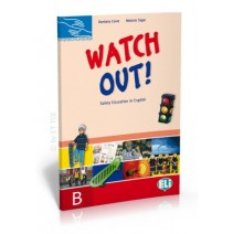 Watch Out! Safety Education in English B (edukacja CLIL) - 9788853610355