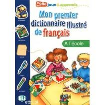 Mon premier dictionnaire illustré de français - A l'école - 9788881488322
