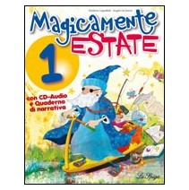 Magicamente Estate 1 + CD audio + Quaderno-Narrativa - 9788846827647