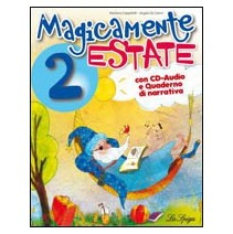 Magicamente Estate 2 + CD audio + Quaderno-Narrativa - 9788846827654