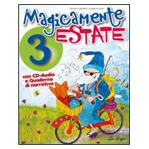 Magicamente Estate 3 + CD audio + Quaderno-Narrativa - 9788846827661