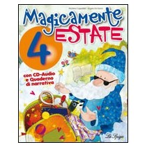 Magicamente Estate 4 + CD audio + Quaderno-Narrativa - 9788846827678