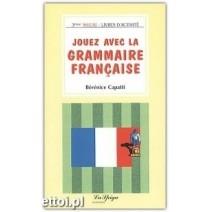 Jouez avec la grammaire française - troisième niveau - 9788846818089