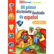 Mi primer diccionario ilustrado de español - la casa - 9788881488292