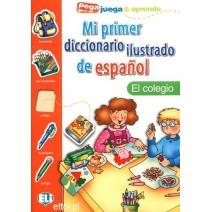 Mi primer diccionario ilustrado de español - el colegio - 9788881488346