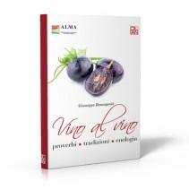 Vino al vino – proverbi – tradizioni – enologia - 9788864440682
