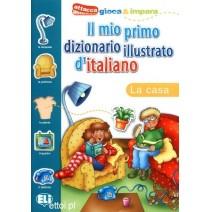 Il mio primo dizionario illustrato d'italiano - La casa - 9788881488308